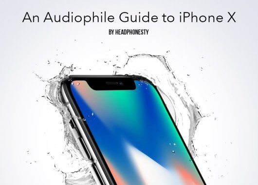 10 Things An Audiophile Should Know About The iPhone X