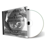 What Your Body and Your Baby Want To Hear Meditation