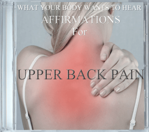 What Your Body Wants To Hear Upper Back Pain