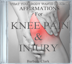 What Your Body Wants To Hear Knee Pain