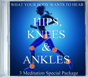What Your Body Wants To Hear Hips Knees & Ankles Pack
