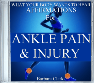 What Your Body Wants To Hear Affirmations for Ankle Pain and Injury