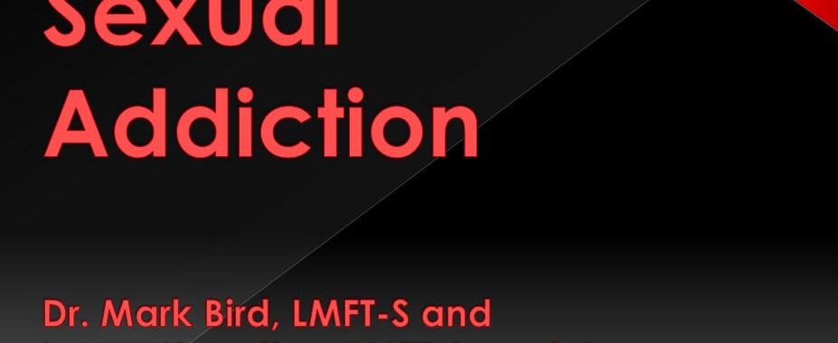 Sexual Addiction and MFT - TAMFT 2016