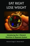 Eat Right Lose Weight: Introducing the 5 Element Nutrition & Hypnosis System by Dr. E. Reenah McGill and Dr. Marianne Zaugg