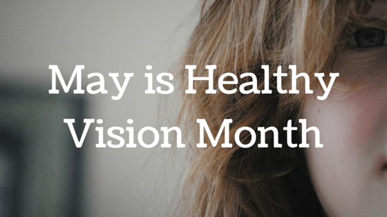 Keep Your Vision On Priority: Healthy Vision Month