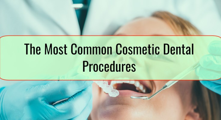 The Most Common Cosmetic Dental Procedures
