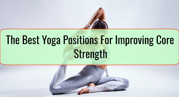 The Best Yoga Positions For Improving Core Strength