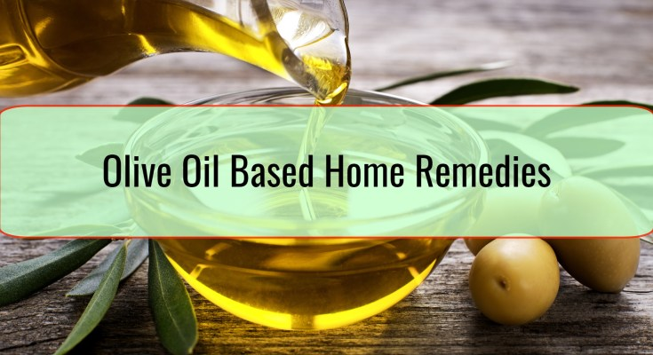 Olive Oil Based Home Remedies