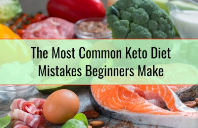 The Most Common Keto Diet Mistakes Beginners Make