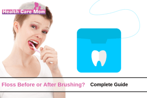 Should You Floss Before or After Brushing Teeth?