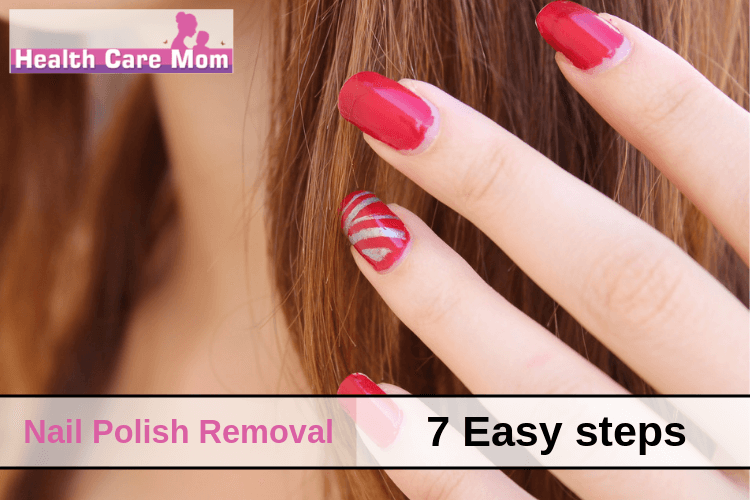 How To Remove Gel Nail Polish In 7 Easy Steps