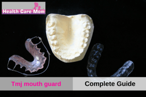 Tmj mouth guard (Complete Guide)