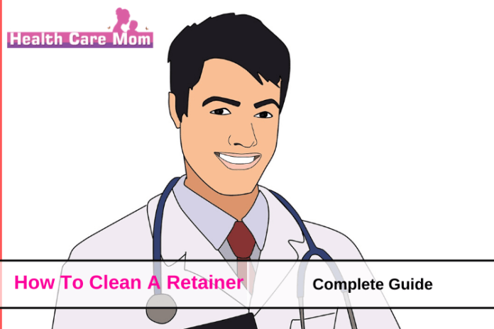 How To Clean A Retainer