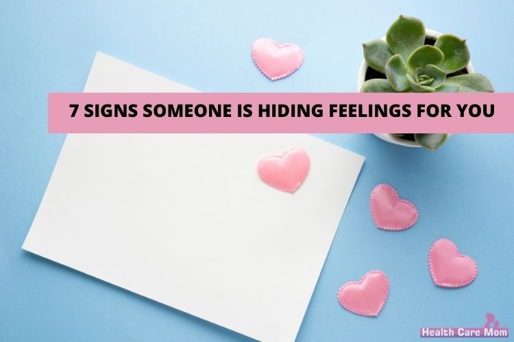 7 Signs That Someone Is Hiding Their Feelings For You