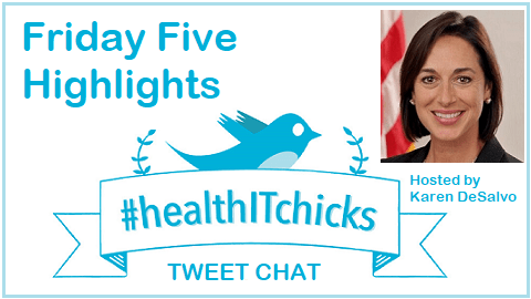 The Friday Five – Karen DeSalvo hosts #healthITchicks Tweet Chat