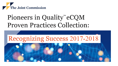 The Joint Commission: Pioneers in Quality eCQM Proven Practices Collection