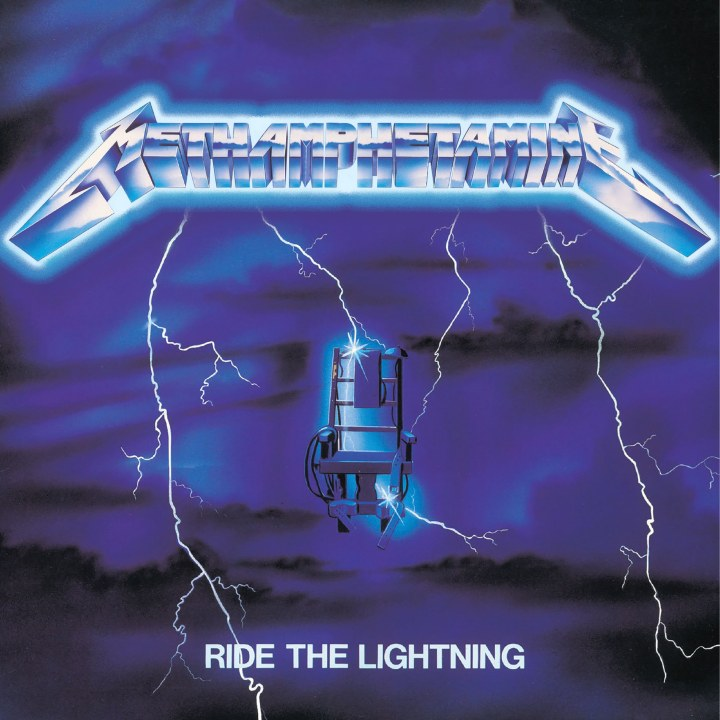 Methamphetamine - Ride The Lightning