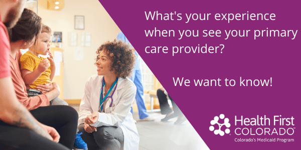 What's your experience when you see your primary care provider? We want to know!