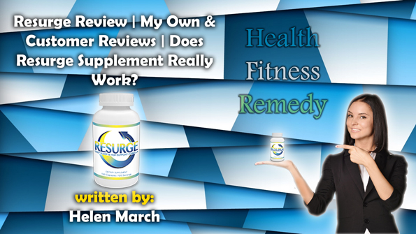 Resurge Review | My Own & Customer Reviews | Does Resurge Supplement Really Work?