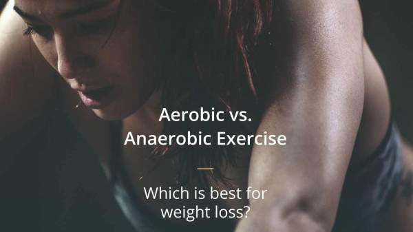 Aerobic vs. Anaerobic: What's Best for Weight Loss?