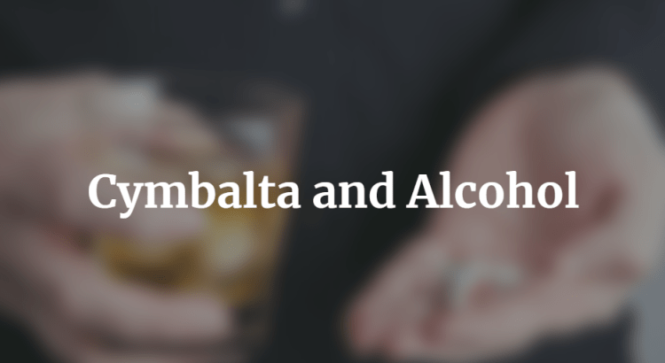 Cymbalta and Alcohol