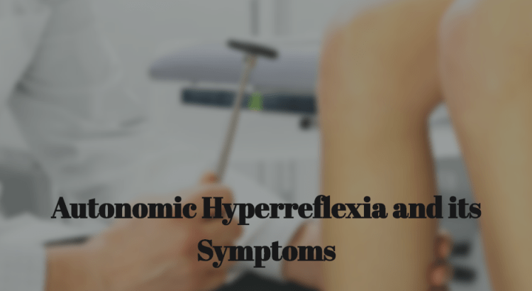 Autonomic Hyperreflexia and its Symptoms