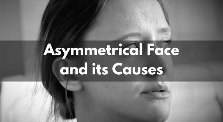 Asymmetrical Face