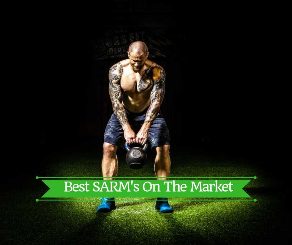 What Are The Best SARM's For Cutting, Mass, And Bulking On The Market