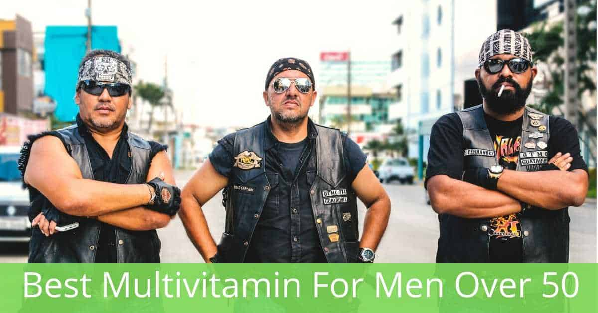 What Is The Best Multivitamin For Men Over 50