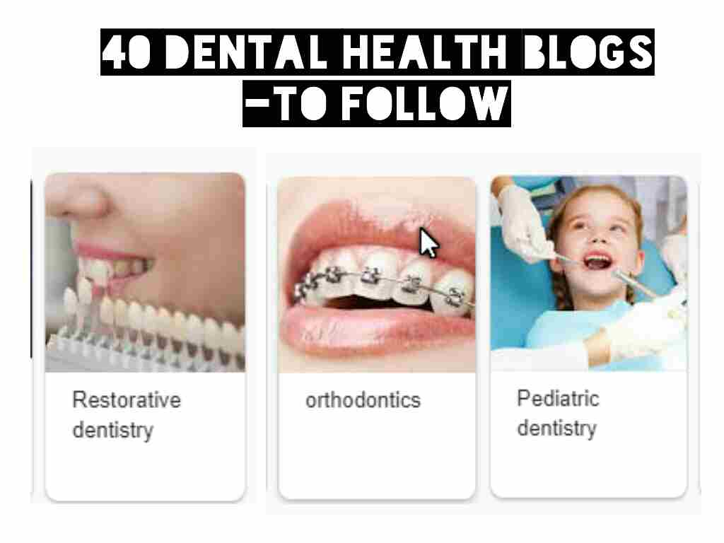 The Top 40 Dental health blog and website to follow in 2019