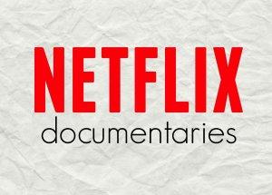 Best Netflix Nutrition Documentaries That You Can Still Watch In 2021