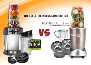 Nutri Ninja Pro vs. Nutribullet: Best Bullet Blender Comparison