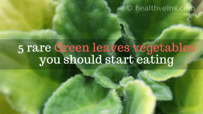 rare green leaves vegetables you should start eating