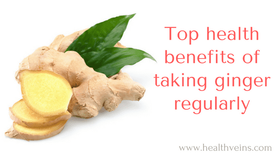 Health benefits of taking ginger regularly