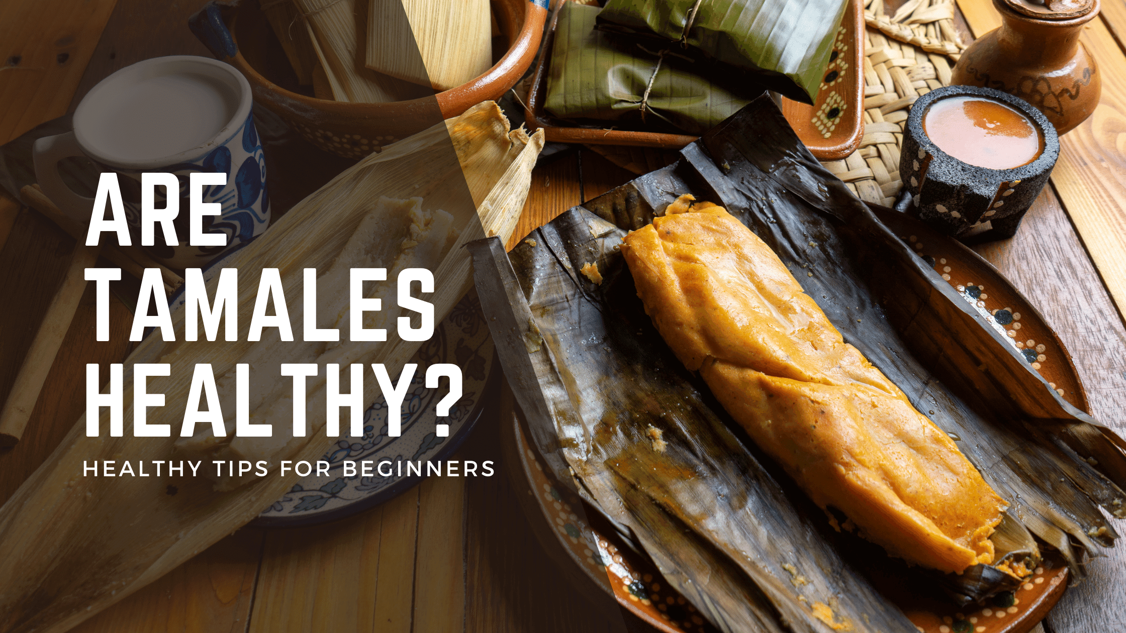 are tamales healthy