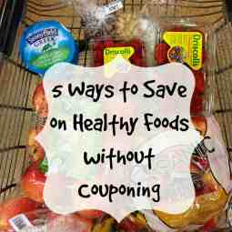 5 Ways to Save on Healthy Groceries Without Couponing