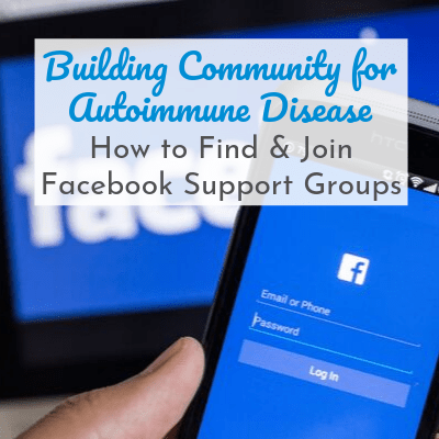 facebook app on phone with text overlay - Building Community for Autoimmune Disease: How to Find & Join Facebook Support Groups