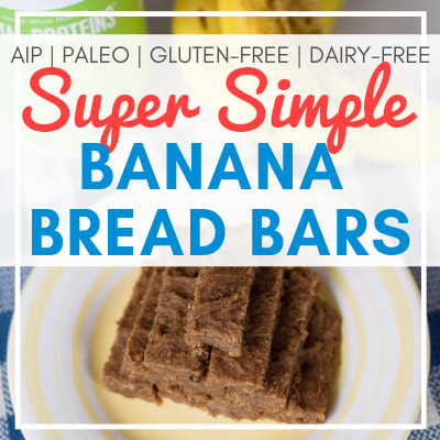 plate of stacked banana bread bars with text overlay - Super Simple Banana Bread Bars [AIP, Paleo, Gluten-Free, Dairy-Free]