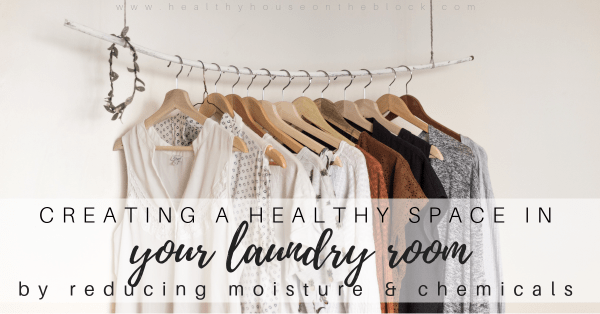 Healthy Laundry Room (plus DIY Fabric Softener)