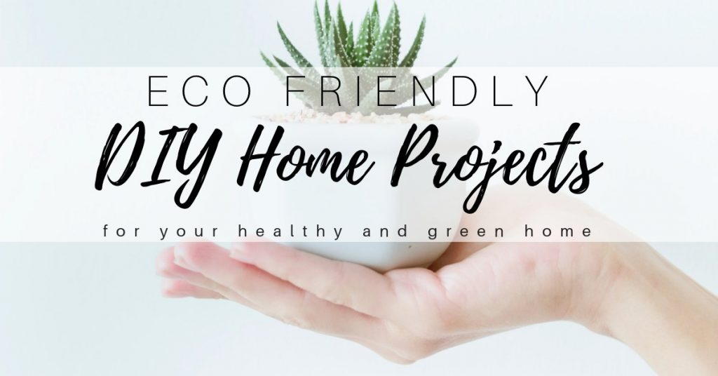 Eco Friendly DIY Projects for Your Home