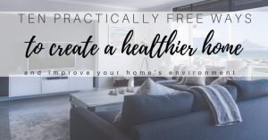 10 Practically Free DIY Home Ideas to Reduce Environmental Toxins