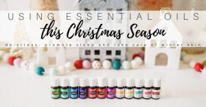 Essential Oil Uses for the Holidays