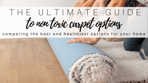 The Ultimate Non Toxic Carpet Comparison
