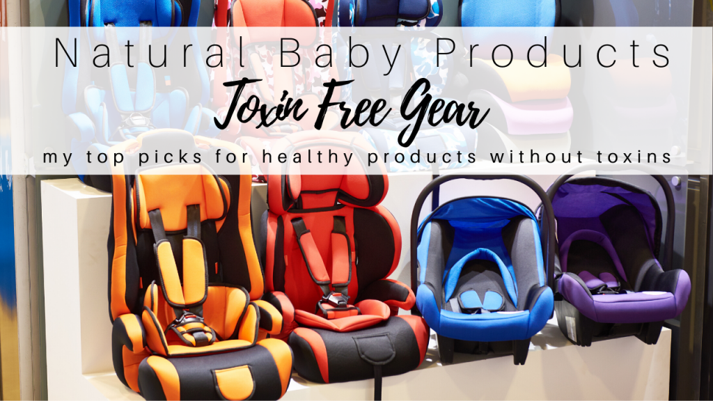 Natural Baby Products: Toxin Free Gear