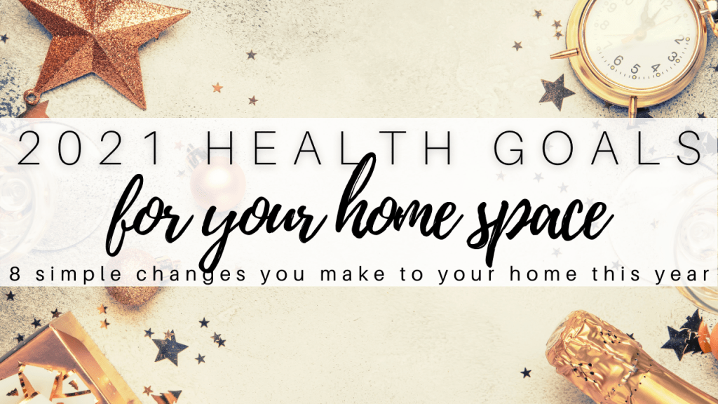 2021 Health Goals for Your Home Space