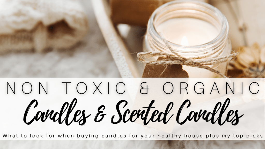 Non Toxic Scented Candles and Organic Candles: Options for a Healthy House