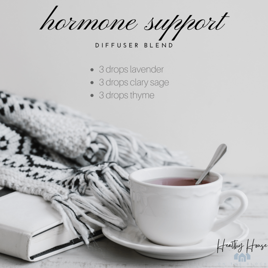 Hormone Support Diffuser Blend 3 drops lavender 3 drops clary sage 3 drops thyme
