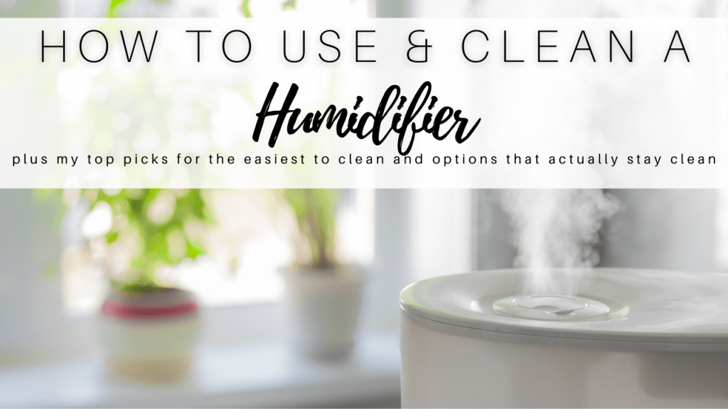 Why Use a Humidifier & How to Clean a Humidifier