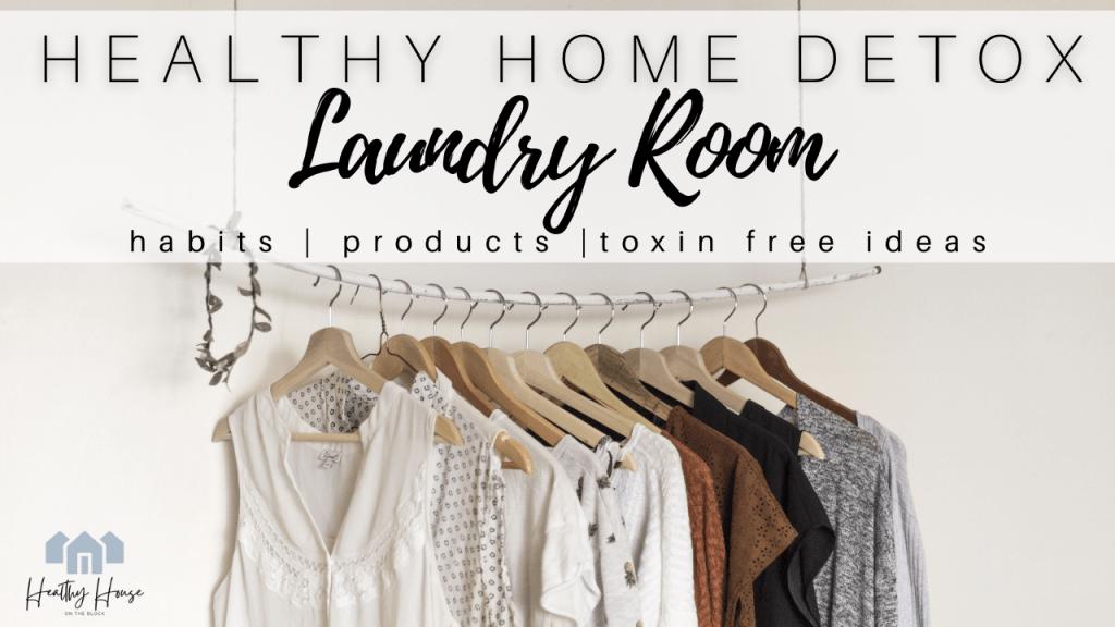 Healthy Laundry Room (plus DIY Fabric Softener)