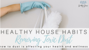 Why Dusting Your Home is Important to Your Health